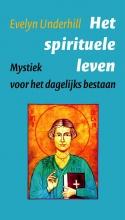 Evelyn  Underhill Het spirituele leven