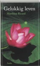 Ricard, M. Gelukkig leven