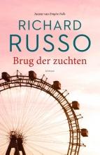 Richard  Russo Brug der zuchten