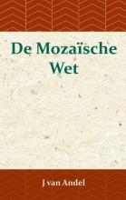 J. van Andel , De Mozaïsche Wet