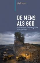 Mark Lynas , De mens als god