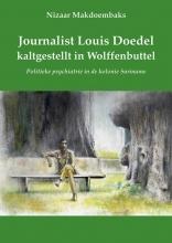 Nizaar Makdoembaks , Journalist Louis Doedel kaltgestellt in Wolffenbuttel