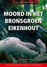Peter Winkels Jos van Cann, Moord in het bronsgroen eikenhout