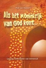 Piet van Walsem Als het koninkrijk van God komt...