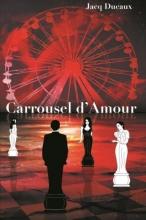 Jacq  Ducaux Carrousel d`Amour