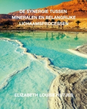 Elizabeth Louise Hutjes , De synergie tussen mineralen en belangrijke lichaamsprocessen