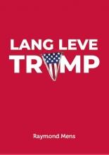 Raymond Mens , Lang Leve Trump