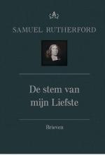 Samuel  Rutherford De stem van mijn Liefste