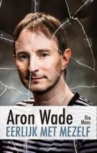 Aron  Wade, Ria  Maes Eerlijk met mezelf