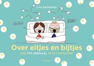 Lisa  Spillebeen Over eitjes en bijtjes