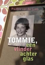Pauline van der Lans , Tommie, een vlinder achter glas
