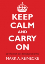 Mark A.  Reinecke Keep Calm and Carry On