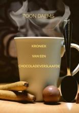 Toon Daems Kroniek van een chocoladeverslaafde