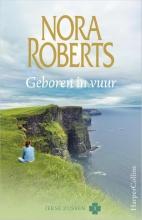 Nora  Roberts Geboren in vuur - Ierse zussen 1