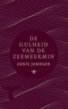 Denis  Johnson De gulheid van de zeemeermin