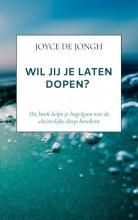 Joyce De Jongh , Wil jij je laten dopen?