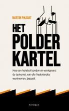 Martin Pikaart , Het polderkartel