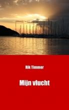 Rik  Timmer Mijn vlucht