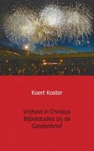 Koert Koster , Vrijheid in Christus Bijbelstudies bij de Galatenbrief