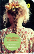 Marianne  Fredriksson Anna, Hanna en Johanna