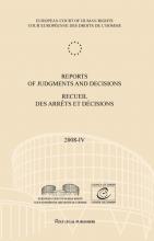 European Court of Human Rights , Reports of judgments and decisions recueil des arrets et decisions vol. 2008-IV