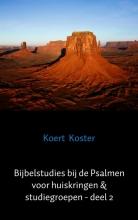 Koert Koster , Bijbelstudies bij de Psalmen voor huiskringen & studiegroepen - deel 2