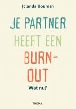 Jolanda Bouman , Je partner heeft een burn-out. Wat nu?