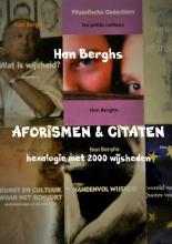 Han Berghs , AFORISMEN & CITATEN