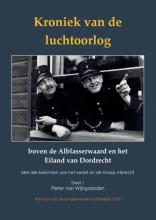 Pieter van Wijngaarden , Kroniek van de luchtoorlog boven de Alblasserwaard en het Eiland van Dordrecht