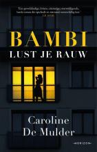 Caroline De Mulder , Bambi lust je rauw