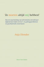 Anja Diender , Ze moeten altijd mij hebben!