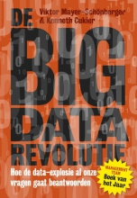 Kenneth  Cukier, Viktor  Mayer-Schonberger DE BIG DATA-REVOLUTIE