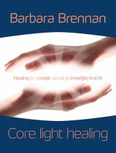 Barbara Brennan , Core light healing