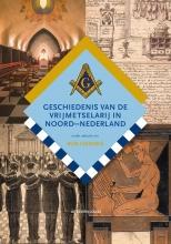 Rob Leemans , Geschiedenis van de vrijmetselarij in Noord-Nederland