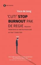 Ynco de Jong , `Cut!` Stop burnout, pak de regie