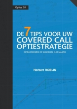 Robijn, Herbert De 7 Tips voor uw covered call optiestrategie