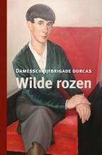 Damesschrijfbrigade Dorcas , Wilde rozen