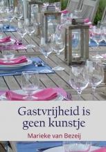 Marieke van Bezeij , Gastvrijheid is geen kunstje