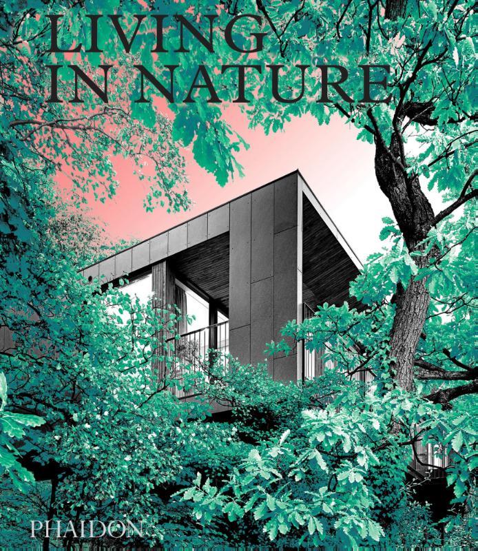 Phaidon Editors,Living in Nature