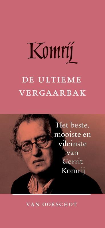 Gerrit Komrij,De ultieme vergaarbak