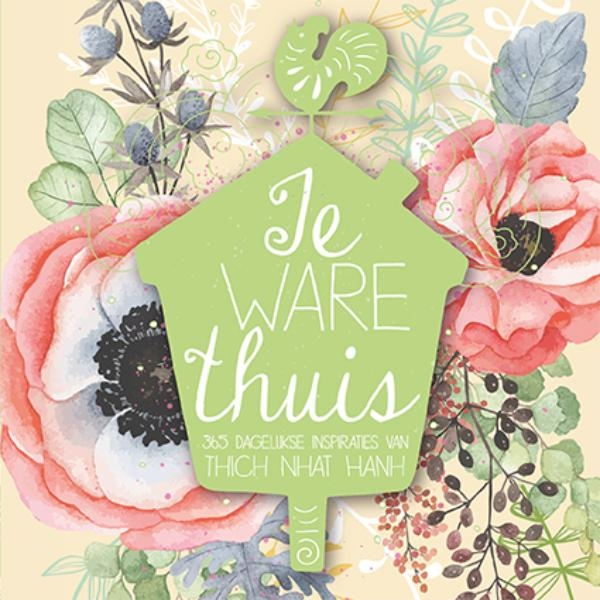 Thich Nhat  Hanh,Je ware thuis