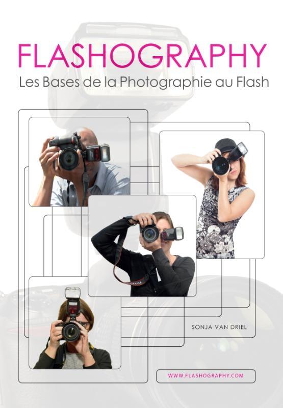 Sonja van Driel,Flashography - Les bases de la photographie au flash