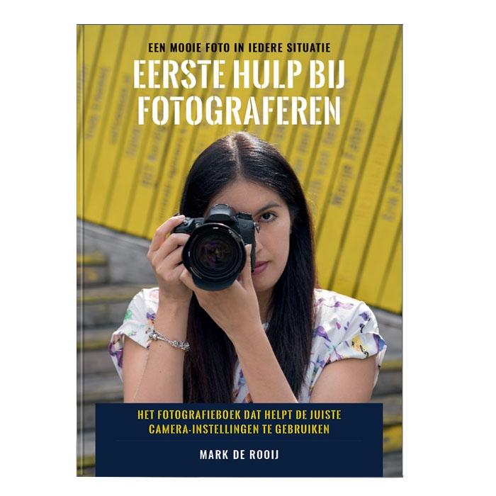 Mark De Rooij,Eerste Hulp bij fotograferen