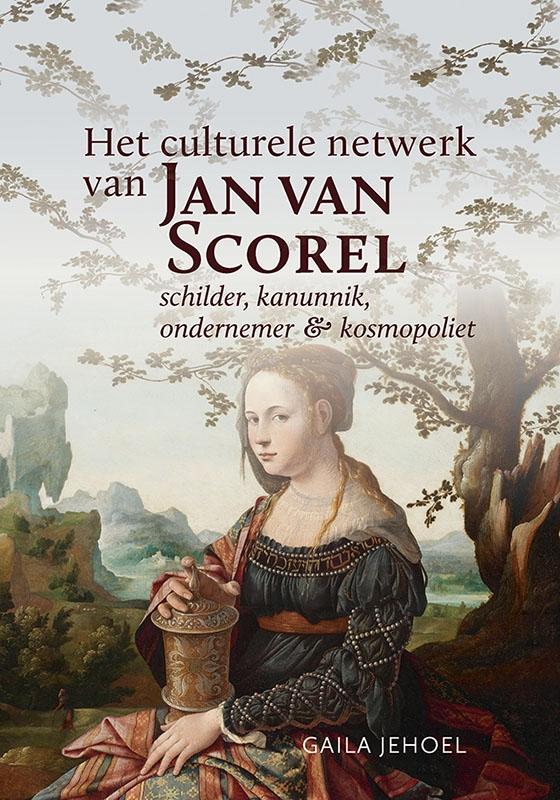 Gaila Jehoel,Het culturele netwerk van Jan van Scorel (1495-1562