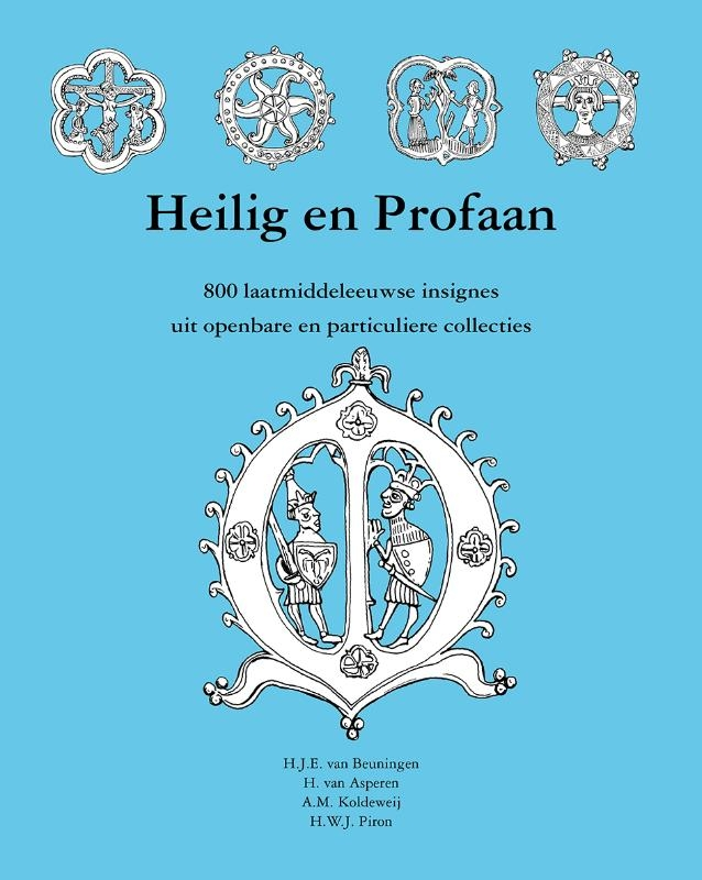 H. J. E. van Beuningen, H van Asperen, A. M. Koldeweij, H. W. J. Piron,Heilig en Profaan 4