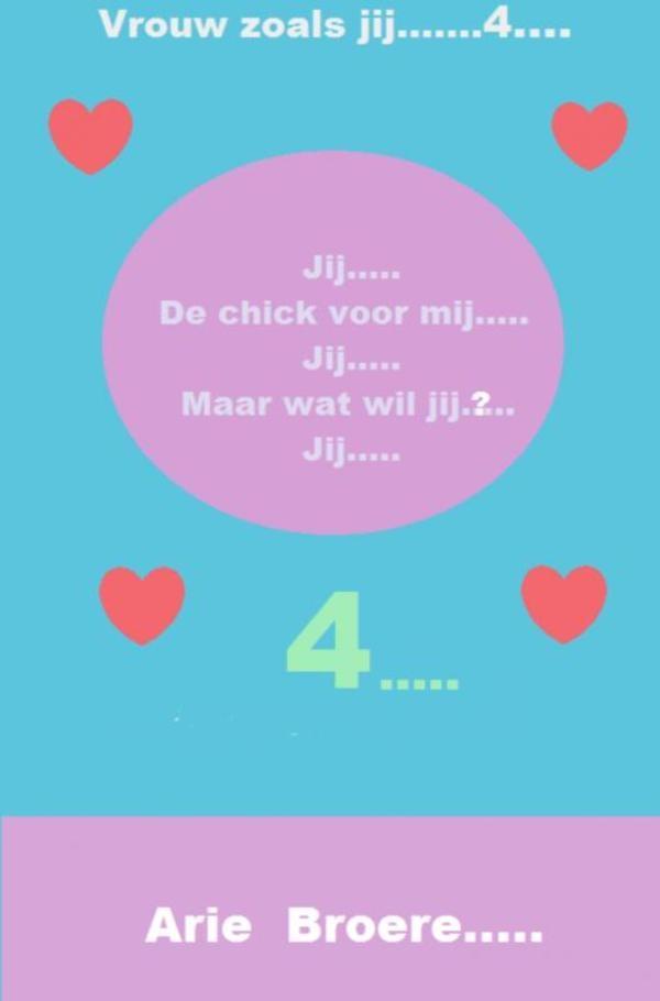 Arie Broere,Jij..... De chick voor mij.....Jij......Maar wat wil jij......JIJ.....