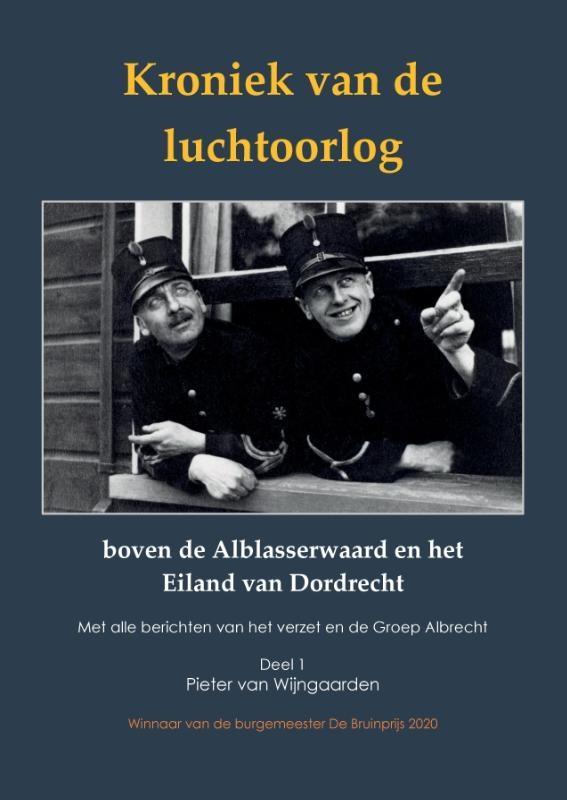 Pieter van Wijngaarden,Kroniek van de luchtoorlog boven de Alblasserwaard en het Eiland van Dordrecht