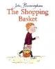 Burningham, John,Shopping Basket