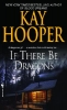 Hooper, Kay,If There Be Dragons