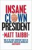 Taibbi Matt,Insane Clown President